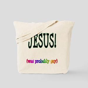 Jesus! (Was Probably Gay) Tote Bag