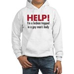 Help! I'm a lesbian Hooded Sweatshirt