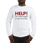 Help! I'm a lesbian Long Sleeve T-Shirt