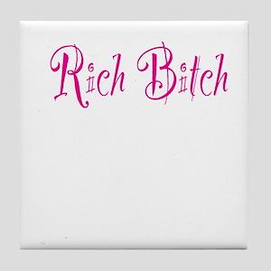 Rich Bitch Tile Coaster