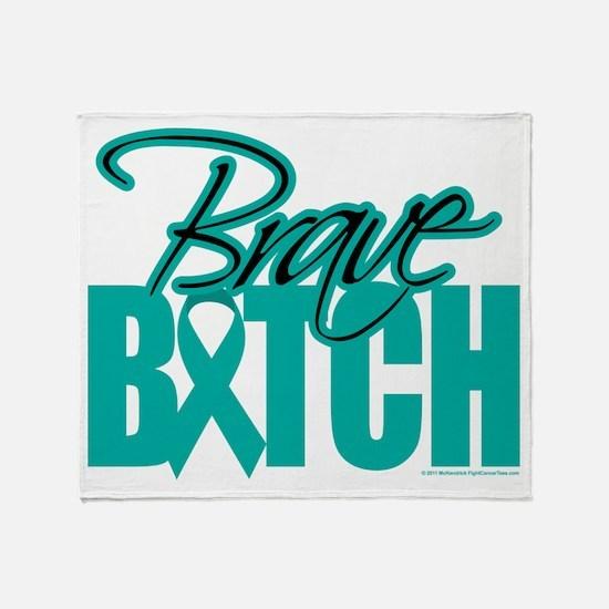 Brave Bitch Cervical Cancer Throw Blanket