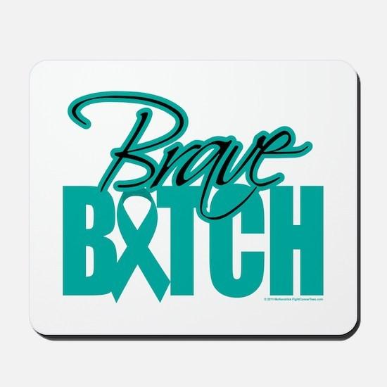 Brave Bitch Cervical Cancer Mousepad
