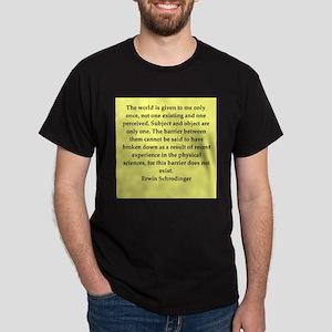 Erwin Schrodinger quotes Dark T-Shirt