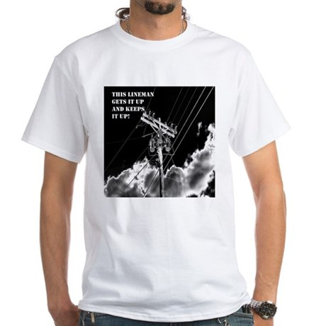 Lineman Gets it Up Items White T-Shirt
