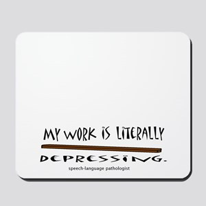 My work is literally depressing. Mousepad