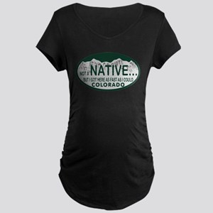 Not a Native Colo License Plate Maternity Dark T-S