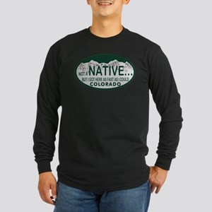Not a Native Colo License Plate Long Sleeve Dark T