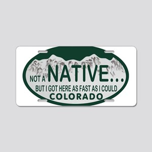 Not a Native Colo License Plate Aluminum License P