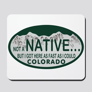 Not a Native Colo License Plate Mousepad