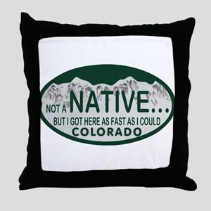 Not a Native Colo License Plate Throw Pillow