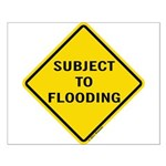 Caution Subject to Flooding Small Poster