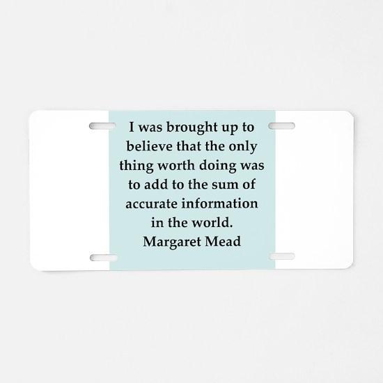 Margaret Mead quotes Aluminum License Plate