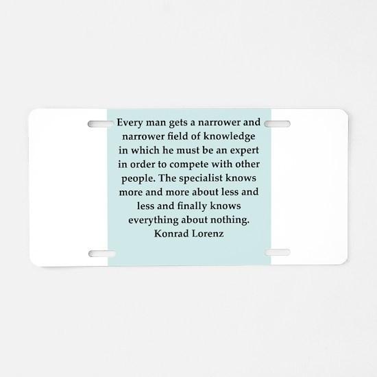 konrad lorenz quotes Aluminum License Plate