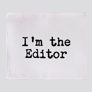 I'm the editor Throw Blanket