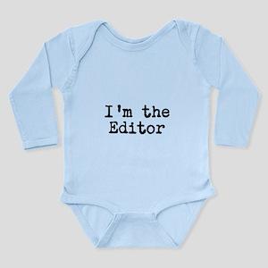 I'm the editor Long Sleeve Infant Bodysuit