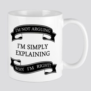 im not arguing im simply explaining why im ri Mugs