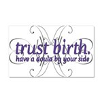 Trust Birth - Car Magnet 20 x 12