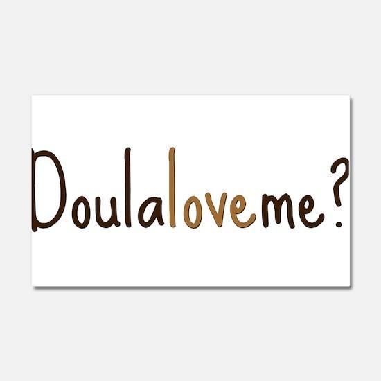 Doula Love Me - Car Magnet 20 x 12