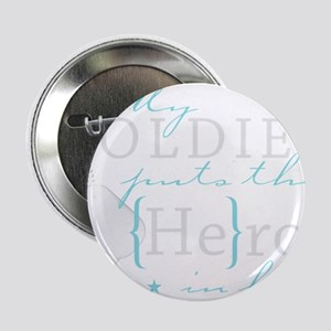 """My Soldier puts the He in Her 2.25"""" Button"""