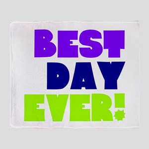 Best Day Ever! Throw Blanket