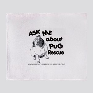 Ask Me About Pug Rescue Throw Blanket