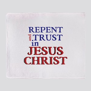 Repent and Trust in Jesus Christ Throw Blanket