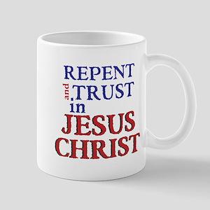 Repent and Trust in Jesus Christ Mug
