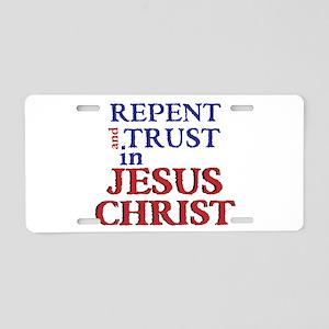 Repent and Trust in Jesus Christ Aluminum License