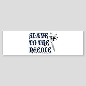 Slave to the Needle Bumper Sticker