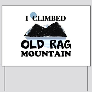 I Climbed Old Rag Mountain Yard Sign
