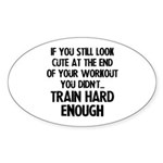 If you still look pretty... Sticker (Oval)