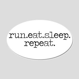 run eat sleep repeat 22x14 Oval Wall Peel