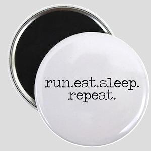 run eat sleep repeat Magnet