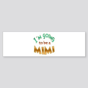 I am going to be a MIMI Sticker (Bumper)