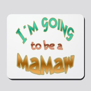 I AM GOING TO BE A MAMAW Mousepad
