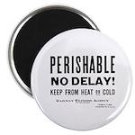 Perishable - No Delay ! Magnet