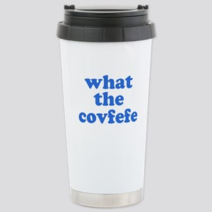 What the Covfefe 16 oz Stainless Steel Travel Mug