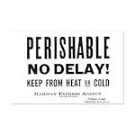Perishable - No Delay ! Mini Poster Print