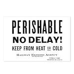 Perishable - No Delay ! Postcards (Package of 8)