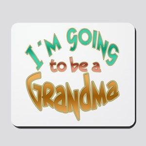 I AM GOING TO BE A GRANDMA Mousepad