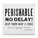 Perishable - No Delay ! Tile Coaster