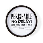 Perishable - No Delay ! Wall Clock