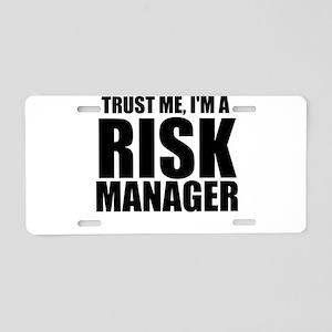 Trust Me, I'm A Risk Manager Aluminum License
