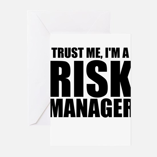 Trust Me, I'm A Risk Manager Greeting Cards