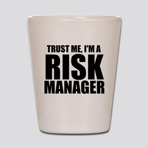 Trust Me, I'm A Risk Manager Shot Glass