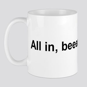 All In Beeatch ! Mug