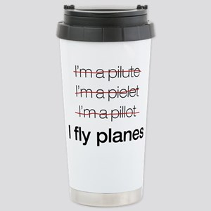 I fly planes Stainless Steel Travel Mug