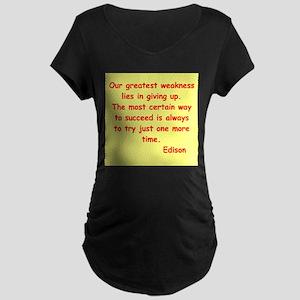 Thomas Edison quotes Maternity Dark T-Shirt