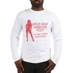 Girls have muscles too V1 Long Sleeve T-Shirt