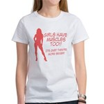 Girls have muscles too V1 Women's T-Shirt
